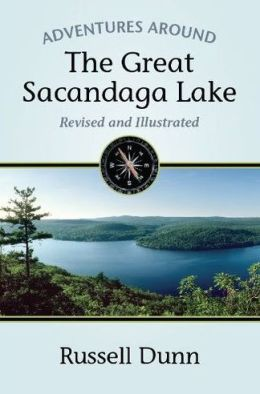 Adventures Around the Great Sacandaga Lake: Revised and Illustrated