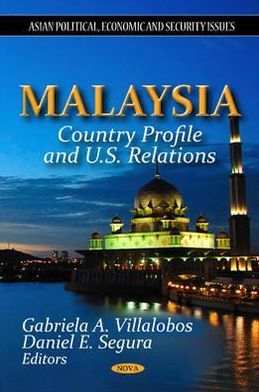 Malaysia: Country Profile and U. S. Relations