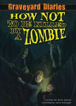How Not to be Killed by a Zombie: Book 3 eBook
