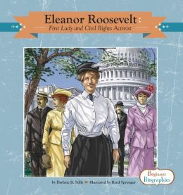 Eleanor Roosevelt: First Lady and Civil Rights Activist eBook