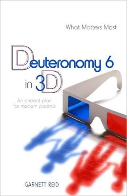 Deuteronomy 6 in 3D: An Ancient Plan for Modern Parents