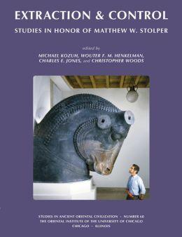 Extraction & Control: Studies in Honor of Matthew W. Stolper