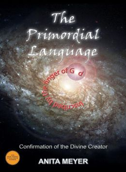 The Primordial Language: Confirmation of the Divine Creator
