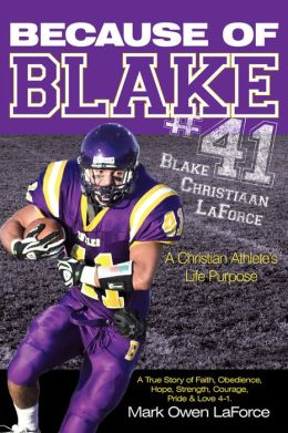 Because of BLAKE #41: Blake Christiaan LaForce A Christian Athlete's Life Purpose.