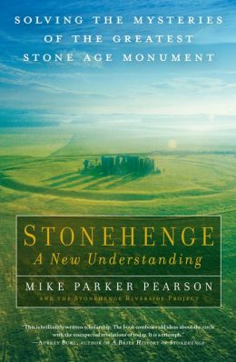 Stonehenge-A New Understanding: Solving the Mysteries of the Greatest Stone Age Monument