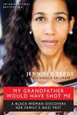 Book Cover Image. Title: My Grandfather Would Have Shot Me:  A Black Woman Discovers Her Family's Nazi Past, Author: Jennifer Teege