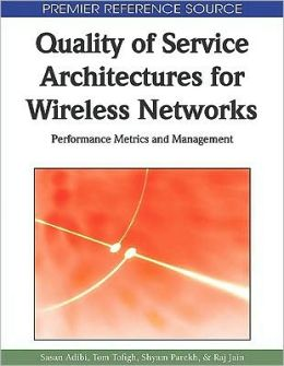 Quality of Service Architectures for Wireless Networks: Performance Metrics and Management
