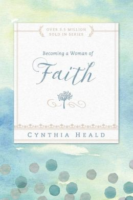 Becoming a Woman of Faith: Fixing our eyes on Jesus, the author and perfecter of faith. Hebrews 12:2