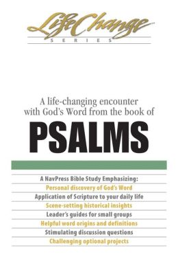 Psalms: A Life-Changing Encounter with God's Word from the Book of Psalms