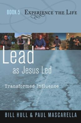 Lead as Jesus Led: Transformed Influence