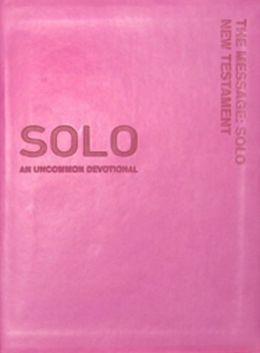 The Message SOLO New Testament: An Uncommon Devotional