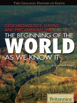 Geochronology, Dating, and Precambrian Time