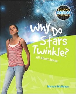 Why Do Stars Twinkle?: All about Space
