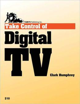 Take Control of Digital TV