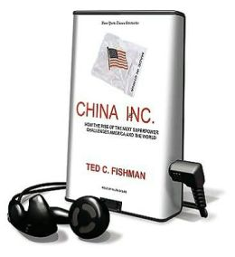 China, Inc.: How the Rise of the Next Superpower Challenges America and the World [With Earbuds]
