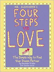 Mr. Alexander's Four Steps to Love: The Simple Way to Find Your Dream Partner