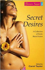 Brown Sugar 4 Secret Desires: A Collection of Erotic Black Fiction