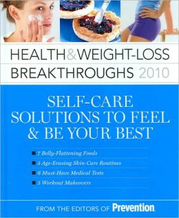Healthy and Weight-Loss Breakthroughs 2010: Self-Care Solutions to Feel and Be Your Best