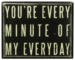 You're Every Minute Wood Box Sign/Plaque (4x5)