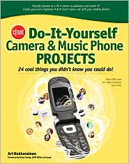 CNET Do-It-Yourself Camera Phone and Music Phone Projects