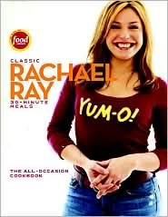 Classic Rachael Ray 30-Minute Meals: The All-Occasion Cookbook