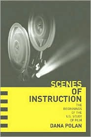 Scenes of Instruction: The Beginnings of the U.S. Study of Film
