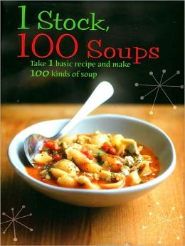 1 Stock, 100 Soups