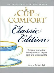 A Cup of Comfort Classic Edition: Timeless Stories That Warm Your Heart, Lift Your Spirit, and Enrich Your Life
