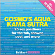 Cosmo's Aqua Kama Sutra: 25 Sex Positions for the Tub, Shower, Pool, and More