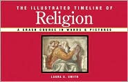 The Illustrated Timeline of Religion: A Crash Course in Words and Pictures
