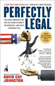 Perfectly Legal: The Secret Campaign to Rig Our Tax System to Benefit the Super Rich - and Cheat Everybody Else