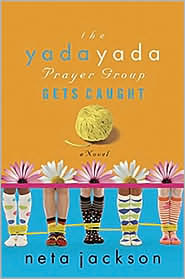 The Yada Yada Prayer Group Gets Caught (Yada Yada Prayer Group Series #5)