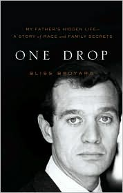 One Drop: My Father's Hidden Life: A Story of Race and Family Secrets