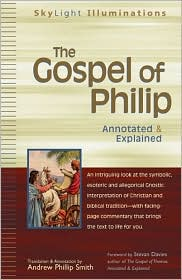 The Gospel of Philip: Annotated and Explained
