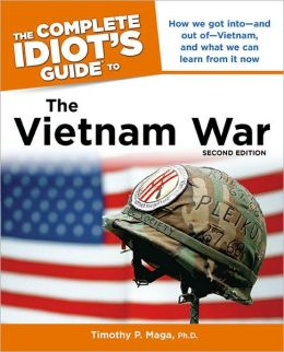 The Complete Idiot's Guide to the Vietnam War, 2nd Edition