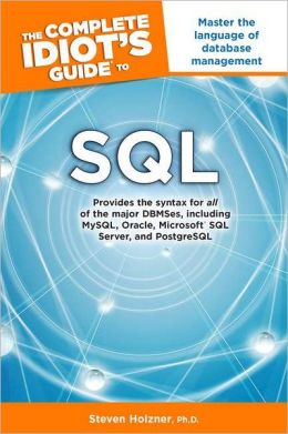 The Complete Idiot's Guide to SQL: CIG to SQL