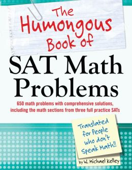 The Humongous Book of SAT Math Problems (PagePerfect NOOK Book)
