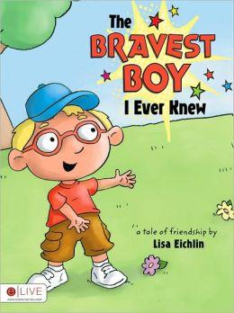 The Bravest Boy I Ever Knew