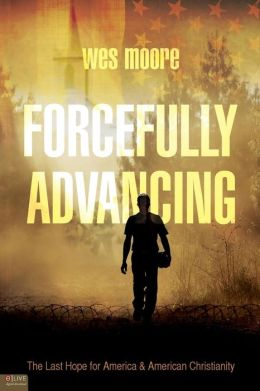 Forcefully Advancing: The Last Hope for America and American Christianity