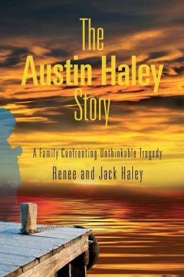 The Austin Haley Story