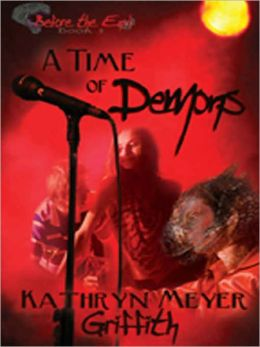 A Time of Demons [Book 1 Before the End Series]