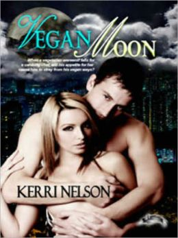 Vegan Moon: Book One of The California Wolf Code