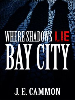 Where Shadows Lie: Bay City.