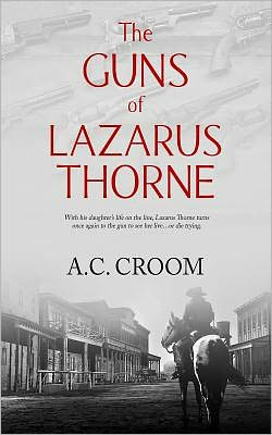 The Guns of Lazarus Thorne