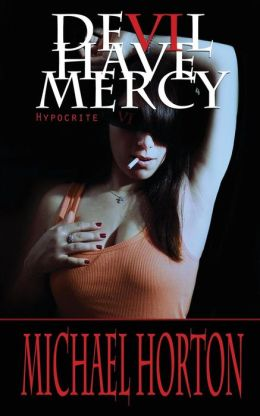 Devil Have Mercy: Hypocrite