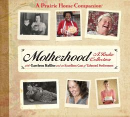 A Prairie Home Companion Motherhood