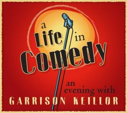 A Life in Comedy: An Evening with Garrison Keillor