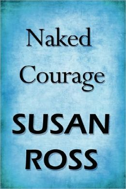 Naked Courage