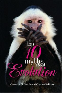 Top 10 Myths About Evolution, The
