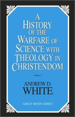 History of the Warfare of Science With Theology in Christendom, A (2 Volume Set)